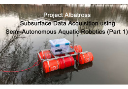Project Albatross: Subsurface Data Acquisition using Semi-Autonomous Aquatic Robotics (Part 1)