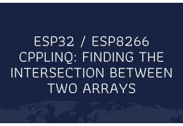 ESP32 / ESP8266 cpplinq: Finding the intersection between two arrays