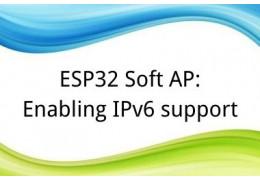 ESP32 Soft AP: Enabling IPv6 support