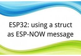 ESP32: using a struct as ESP-NOW message