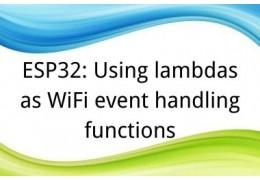 ESP32: Using lambdas as WiFi event handling functions