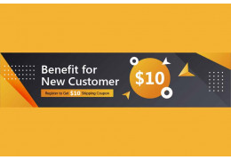 Benefit for New Customer: Register to Get $10 Shipping Coupon