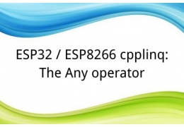 ESP32 / ESP8266 cpplinq: The Any operator