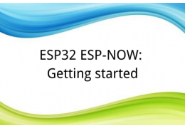 ESP32 ESP-NOW: Getting started