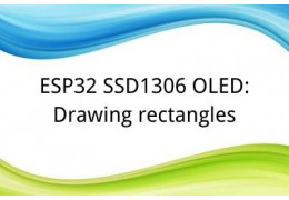 ESP32 SSD1306 OLED: Drawing rectangles