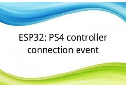 ESP32: PS4 controller connection event
