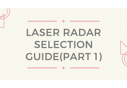 Laser Radar Selection Guide (Part 1)
