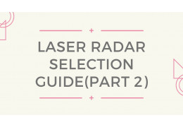Laser Radar Selection Guide (Part 2)