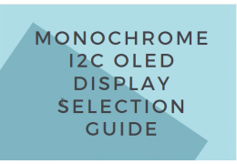 Monochrome I2C OLED Display Selection Guide
