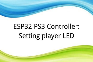 ESP32 PS3 Controller: Setting player LED>