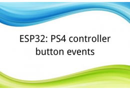 ESP32: PS4 controller button events