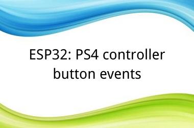 ESP32: PS4 controller button events>