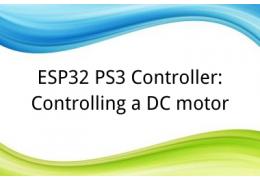 ESP32 PS3 Controller: Controlling a DC motor