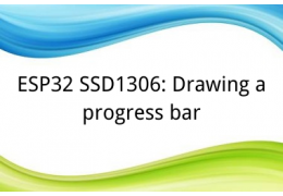 ESP32 SSD1306: Drawing a progress bar