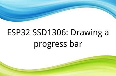 ESP32 SSD1306: Drawing a progress bar>