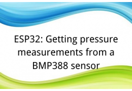 ESP32: Getting pressure measurements from a BMP388 sensor
