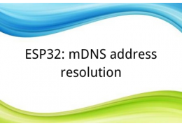 ESP32: mDNS address resolution