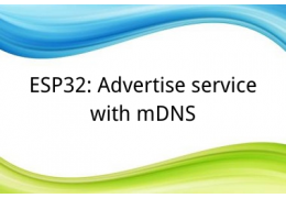 ESP32: Advertise service with mDNS