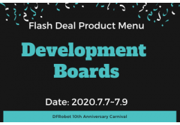 Development Boards - Flash Deal Product Menu (DFRobot 10th Anniversary)