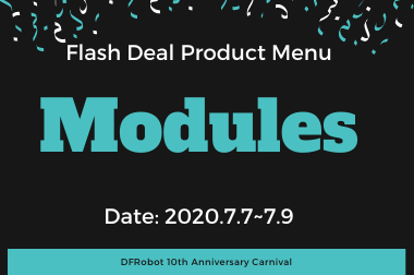 Modules - Flash Deal Product Menu (DFRobot 10th Anniversary)>
