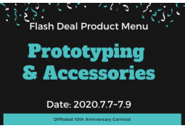 Prototyping & Accessories - Flash Deal Product Menu (DFRobot 10th Anniversary)