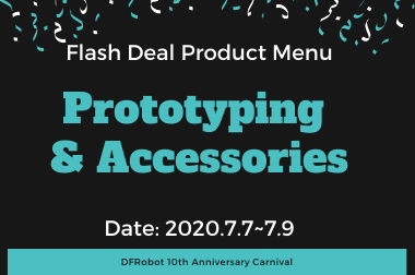 Prototyping & Accessories - Flash Deal Product Menu (DFRobot 10th Anniversary)>