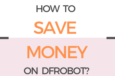 How to Save Money on DFRobot?