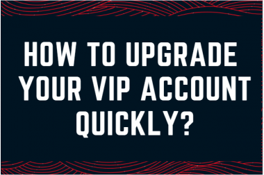 How to upgrade your VIP account quickly?>