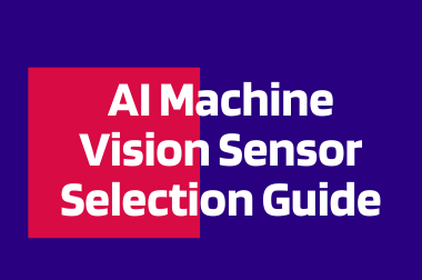 AI Machine Vision Sensor Selection Guide>