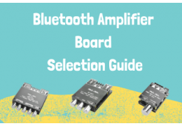 Bluetooth Amplifier Board Selection Guide