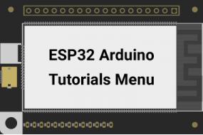 ESP32 Arduino Tutorials Menu