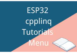 ESP32 cpplinq Tutorials Menu