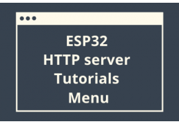 ESP32 HTTP server Tutorials Menu