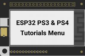 ESP32 PS3 and PS4 Tutorials Menu