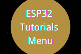 ESP32 Tutorials Menu