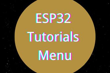 ESP32 Tutorials Menu