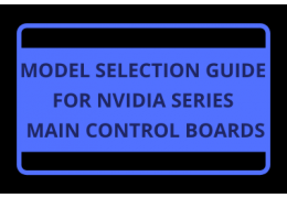 Model Selection Guide for NVIDIA Series Main Control Boards