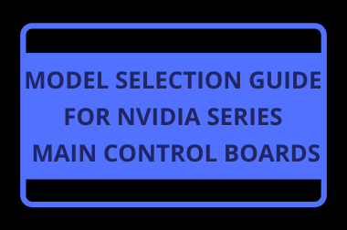 Model Selection Guide for NVIDIA Series Main Control Boards>