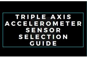Triple Axis Accelerometer Sensor Selection Guide