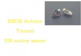 ESP32 Arduino Tutorial: PIR motion sensor