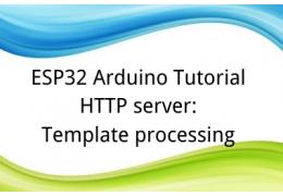 ESP32 Arduino Tutorial HTTP server:1. Template processing