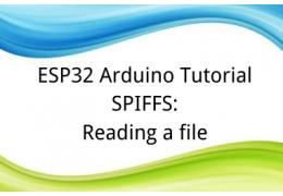 ESP32 Arduino Tutorial SPIFFS:5. Reading a file