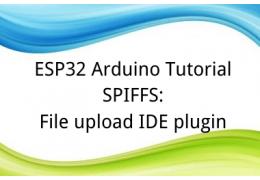 ESP32 Arduino Tutorial SPIFFS:8. File upload IDE plugin
