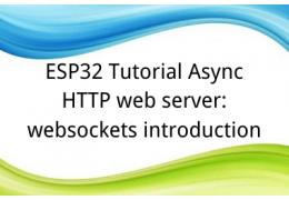 ESP32 Tutorial Async HTTP web server:11. websockets introduction