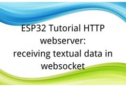 ESP32 Tutorial HTTP webserver:12. receiving textual data in websocket