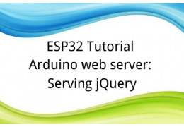 ESP32 Tutorial Arduino web server: 13. Serving jQuery