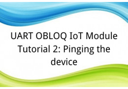 UART OBLOQ IoT Module Tutorial 2: Pinging the device
