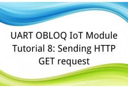 UART OBLOQ IoT Module Tutorial 8: Sending HTTP GET request