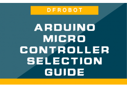 DFRobot Arduino Microcontroller Selection Guide