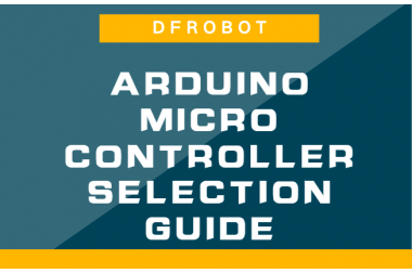 DFRobot Arduino Microcontroller Selection Guide>